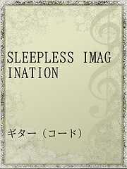 SLEEPLESS IMAGINATION
