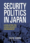 Security Politics in Japan: Legislation for a New Security Environment