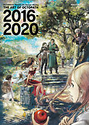 OCTOPATH TRAVELER Design Works THE ART OF OCTOPATH 2016-2020
